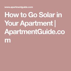 Merveilleux How To Go Solar In Your Apartment | ApartmentGuide.com