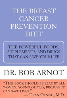 The Breast Cancer Prevention Diet: The Powerful Foods, Supplements, and Drugs That Can Save Your Life -- Read more  at the image link.