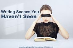 Writing Scenes You Haven't Seen.