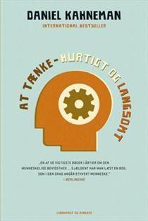 At tænke - hurtigt og langsomt af Daniel Kahneman (Bog) - køb hos SAXO.com