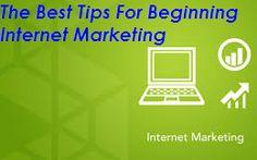 The Best Tips For Beginning Internet Marketing