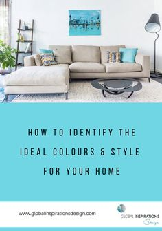 In my new ebook 'How to identify the ideal colours & style for your home' you will learn some basic rules of interior design, how colours affect our mood and emotions and how you can identify your personal style with the help of a mood board.   Download your free ebook now!   www.globalinspirationsdesign.com