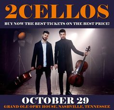 2Cellos in Nashville at Grand Ole Opry House on October 29. More about this event here https://www.facebook.com/events/1345095608917716/