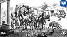 Hörbuch: Die toten Seelen von Nikolai Vasilievich Gogol | Teil 2 v 2 | K...