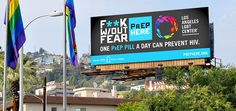 The Los Angeles LGBT Center is using raw and real language in its latest safe-sex campaign: 'F*ck w/out Fear, PrEP Here.'