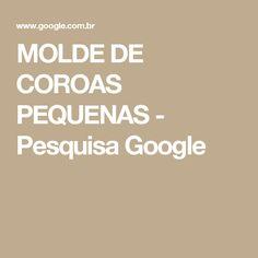 MOLDE DE COROAS PEQUENAS - Pesquisa Google