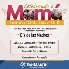 San Martín Grupo Funerario invita a la celebración de santa misa en memoria a las Mamás , el próximo domingo 10 de Mayo.  *Consulte los horarios. *En Culiacán contaremos con servicio de transporte gratuito hacia Parque Funeral San Martín.