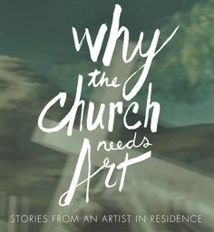 Why The Church Needs Art - Scott Erickson ArtScott Erickson Art