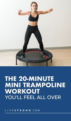 The 20-Minute Mini Trampoline Workout You'll Feel All Over | Livestrong.com
