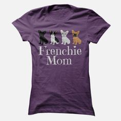 Frenchie Mom, Order HERE ==> https://www.sunfrog.com/Pets/Frenchie-Mom-43763440-Ladies.html?id=41088 #bulldogs #bulldoglovers #christmasgifts #xmasgifts