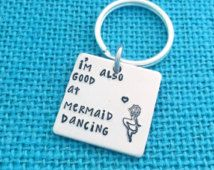 I'm Also Good At MERMAID DANCING - Pitch Perfect Quote - Hand Stamped by Eight9Designs
