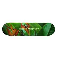 Make Waves Birds of Paradise Skateboard from www.zazzle.com/makewavessurfgear