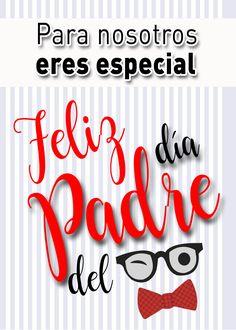 Para nosotros eres especial. Feliz #diadelpadre