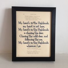 My hearts in the Highlands ... The print is an infamous quote from the legendary Scottish poet Robert Burns. The quote is printed onto a vintage book page from The Works of Burns' printed in Glasgow circa 1880.    A great gift for Burns Day or a general dose of Scottishness.    The lovely old yellow book pages can be supplied with simple card backing or mounted onto quality recycled UK produced print mount. The quotation is printed using a hand drawn font, and the original book pages make…
