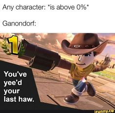 Any character: *is above O%* Ganondorf: last haw. Crazy Funny Memes, Stupid Memes, Funny Relatable Memes, Haha Funny, Stupid Funny, Owl City, Super Smash Ultimate, Super Smash Bros Memes, Video Game Memes