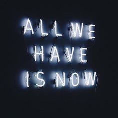 #now #allwehaveisnow #quote #quotestoliveby #quotesaboutlife #quoteoftheday #letsgo #dosomething #inspire #motivation #somuchtodo #startsomewhere #motivationalquotes #motivate #neonsign #inspiration #inspirationalquotes #doit
