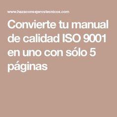 Convierte tu manual de calidad ISO 9001 en uno con sólo 5 páginas