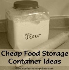 inexpensive storage ideas | Cheap Food Storage Container Ideas