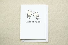 4 - Wisdom Teeth I'm Sorry For Your Loss Note by LittleSketchyCards