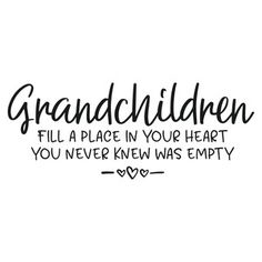 Silhouette Design Store: Grandchildren Fill A Place In Your Heart Quotes About Grandchildren, Great Quotes, Inspirational Quotes, Scrapbook Quotes, Circuit Projects, Vinyl Projects, Vinyl Quotes, Silhouette Design, Cricut Design