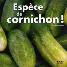 Espèce de cornichon ! Cucumber, Vegetables, Ainsi, Amazon Fr, Recherche Google, School Libraries, Food, Livres, Children