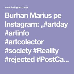 "Burhan Marius pe Instagram: ""#artday #artinfo #artcolector #society #Reality #rejected #PostCapitalism #newmedia #capitalism #democracy #demonstration…"" New Media, Online Gallery, Art Day, Instagram, Detail"