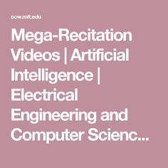 Mega-Recitation Videos | Artificial Intelligence | Electrical Engineering and Computer Science | MIT OpenCourseWare