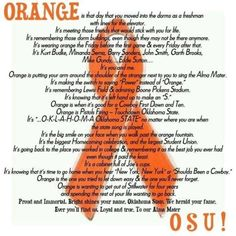 OSU ~ Oklahoma State University<3 it's a love you can't explain. But this comes pretty close. (: