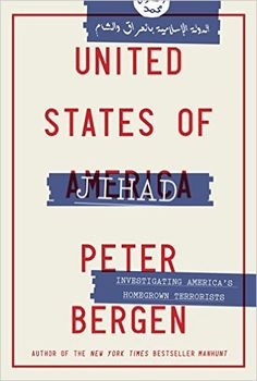 United States of jihad : investigating America's homegrown terrorists