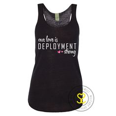 Semper Sweet - Deployment Strong Racerback Tank, $24.99 (http://sempersweet.com/deployment-strong-racerback-tank/)