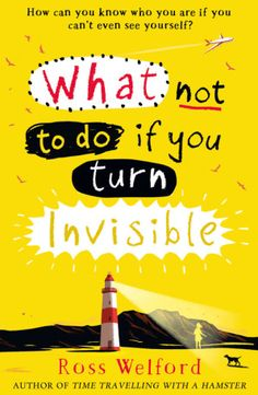 Buy What Not to Do If You Turn Invisible by Ross Welford from Waterstones today! Click and Collect from your local Waterstones or get FREE UK delivery on orders over Habits Of Mind, Books 2018, Books For Teens, Teen Books, Childrens Books, Beautiful Book Covers, New Students, Know Who You Are, Van Halen