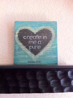 Scripture Art - Christian Art - Create in Me a Pure Heart- Wood Block-Acrylic Painting-  Made to Order - Gift. $20.00, via Etsy.