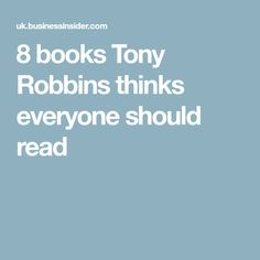 8 books Tony Robbins thinks everyone should read