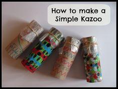 The Chocolate Muffin Tree: How to Make a Simple Kazoo