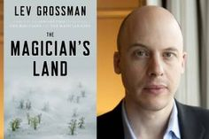 Lev Grossman: My depression helped inspire the Magicians trilogy
