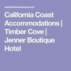 California Coast Accommodations | Timber Cove | Jenner Boutique Hotel