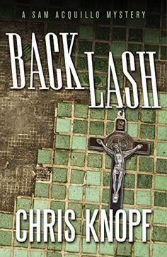 Back Lash (Sam Acquillo Hamptons Mysteries) by Chris Knopf