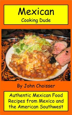 A gringos guide to authentic mexican cooking best book ever mexican cooking dude cookbook authentic mexican recipes from mexico and the american southwest by forumfinder Image collections