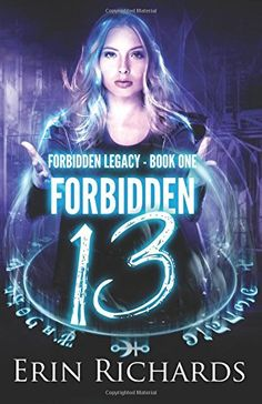 Forbidden Thirteen (Forbidden Legacy) (Volume 1) by Erin ... https://www.amazon.com/dp/1943800073/ref=cm_sw_r_pi_dp_x_mKrMzb3HGR0QH