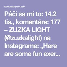 """Páči sa mi to: 14.2 tis., komentáre: 177 – ZUZKA LIGHT (@zuzkalight) na Instagrame: """"Here are some fun exercises with power band - check out the entire video of 30 bodyweight exercises…"""""""