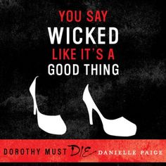 Now Quoting: 11 Sassy Quotes From DOROTHY MUST DIE