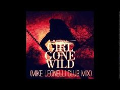 MDNA - MADONNA - GIRL GONE WILD - MIKE LEONELLI CLUB MIX