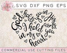 God Holds You In His Arms I Hold You In My Heart svg dxf png eps Cutting File for Cricut & Silhouette, Religious, Faith, In Memory Of, Angel Bible Verses Quotes, Words Quotes, Cricut Svg Files Free, Silhouette Clip Art, Silhouette Machine, Cricut Explore Air, Book Journal, Journals, Vinyl Designs