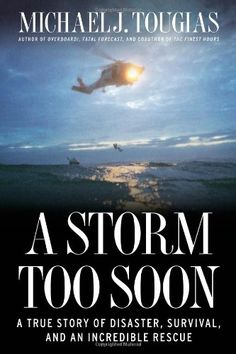 A Storm Too Soon: A True Story of Disaster, Survival and an Incredible Rescue by Michael J. Tougias