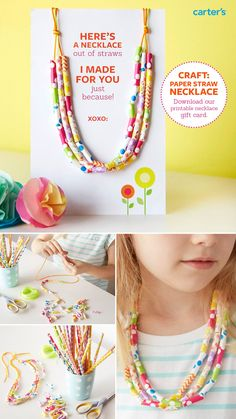 "Here's a fun craft to do with your kids – make a necklace out of paper straws. Download our printable gift card and make somebody happy! Step 1: Cut straws in 1"" pieces. Step 2: Using craft string or twine, string the pieces together. We used three strands for ours. Step 3: Print out our downloadable necklace gift card, drape necklace on top and affix with tape on the back. #artandcraftusingstraw"