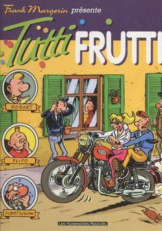 Tutti frutti / Frank Margerin
