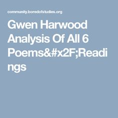 the violets gwen Gwen harwood essay (triste, triste at mornington the violets) to what extent can 'the violets' be seen as representative of the poetic qualities and concerns of harwood's work base your discussion on a detailed analysis of this poem and one of the other set poems.