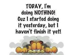 today Im doing nothing funny quotes quote garfield lol funny quote funny quotes lazy humor.me today. Garfield Quotes, Garfield And Odie, Garfield Comics, Garfield Pictures, Morning Quotes Images, Sunday Quotes, Weekday Quotes, Quotes Arabic, Leo Quotes
