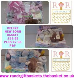 http://randrgiftbaskets.thebasket.co.uk/store/products/deluxe-new-bor…by-gift-basket/   Deluxe Boys/Girls/Neutral New Born Baby Gift basket £59.95 plus £7.50 carriage to most mainland UK addresses (ex Scottish Highlands. Please contact us for Offshore and Highlands and Islands supplements)