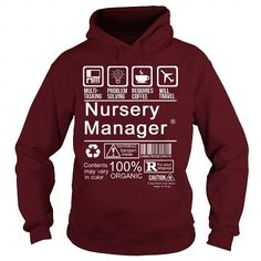 NURSERY MANAGER CERTIFIED JOB T Shirts, Hoodies, Sweatshirts. CHECK PRICE ==► https://www.sunfrog.com/LifeStyle/NURSERY-MANAGER--CERTIFIED-JOB-Maroon-Hoodie.html?41382